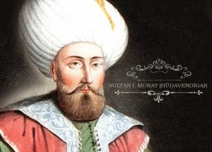 1.Sultan Murad Hüdavendigar