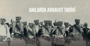 Kitaplarda yazılan anılarla Arnavut Tarihi