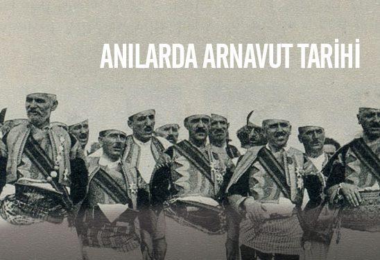 Anılarla Arnavutluk ve Arnavutlar: Arnavut Tarihi