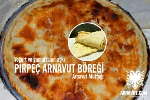 Pırpeç Arnavut böreği